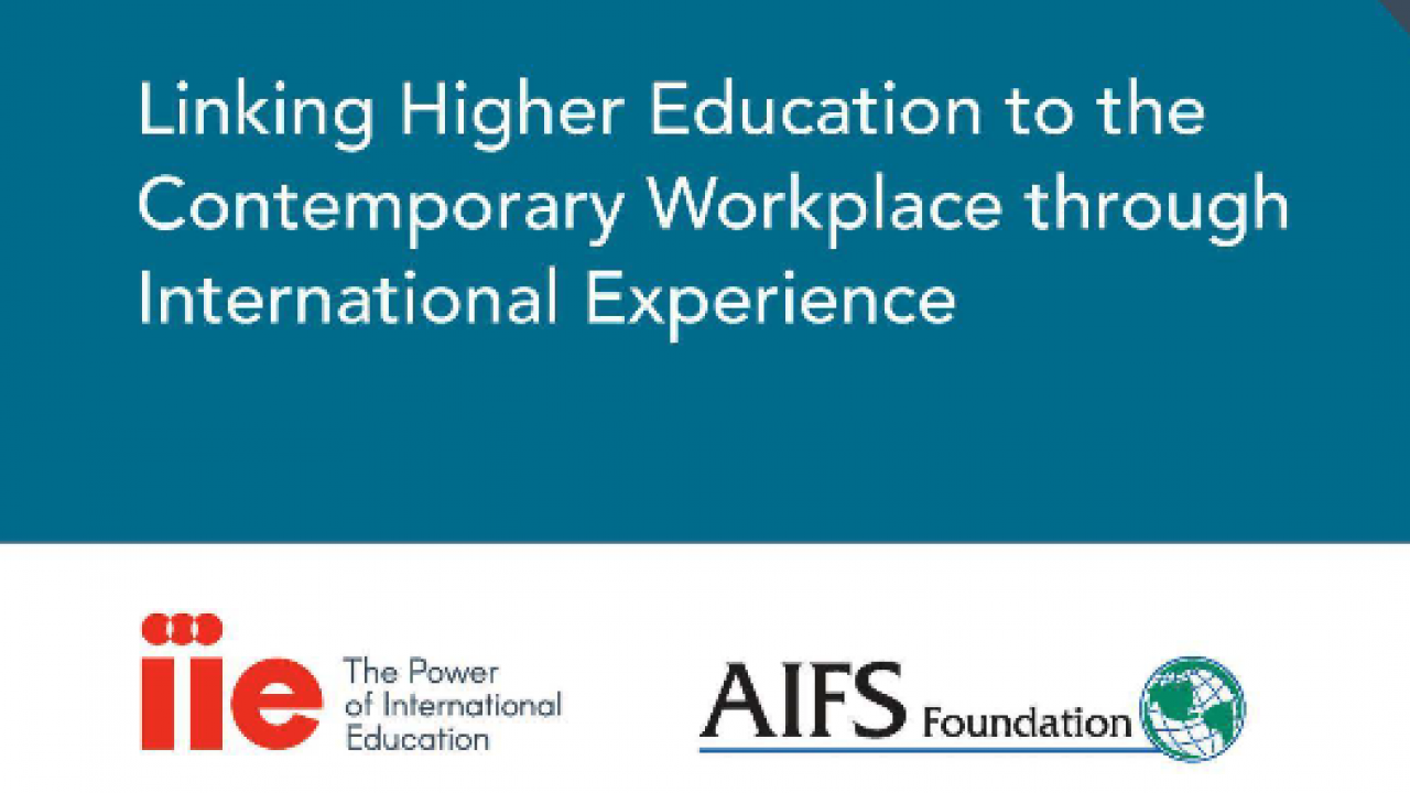 Study Abroad Matters: Linking Higher Education to the Contemporary Workforce through International Experience