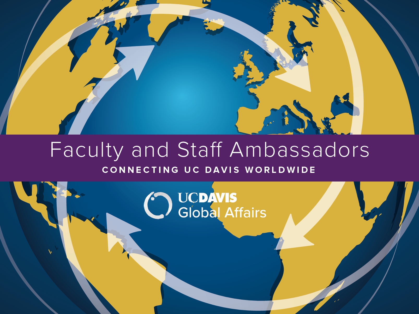 faculty and staff ambassadors - connecting UC Davis worldwide
