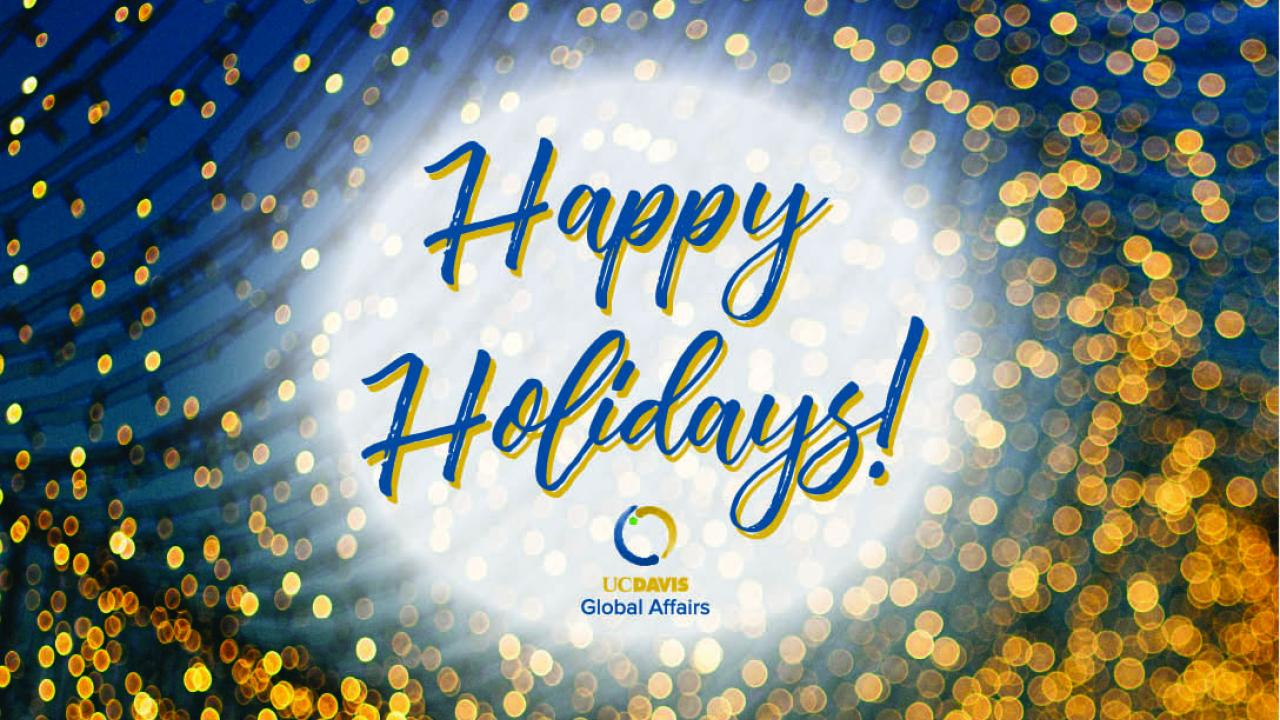 Happy Holidays from UC Davis Global Affairs